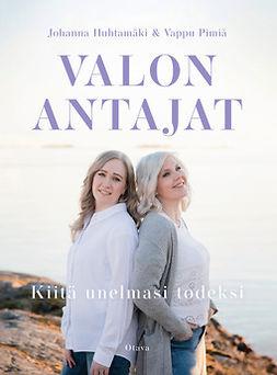 Huhtamäki, Johanna - Valon antajat: Kiitä unelmasi todeksi, ebook