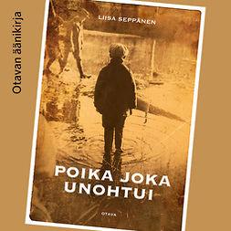 Seppänen, Liisa - Poika joka unohtui, äänikirja