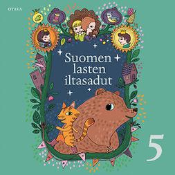 Hirvisaari, Laila - Suomen lasten iltasadut 5, audiobook