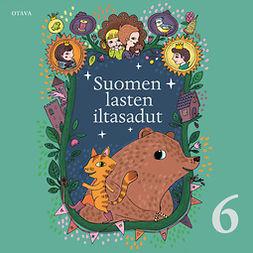 Hirvisaari, Laila - Suomen lasten iltasadut 6, audiobook