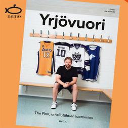 Ala-Kivimäki, Petteri - Yrjövuori: The Finn, urheilutähtien luottomies, äänikirja