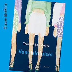 Latvala, Taina - Venetsialaiset, äänikirja