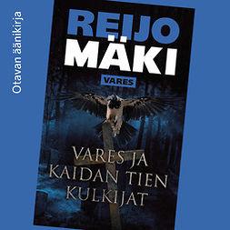 Mäki, Reijo - Vares ja kaidan tien kulkijat, äänikirja