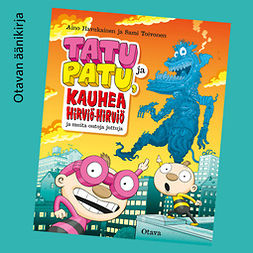 Havukainen, Aino - Tatu ja Patu, kauhea Hirviö-hirviö ja muita outoja juttuja, äänikirja
