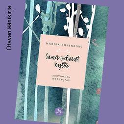 Rosenborg, Marika - Sinä selviät kyllä: Erovuoden matkaopas, audiobook
