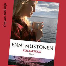 Mustonen, Enni - Kultarikko, äänikirja