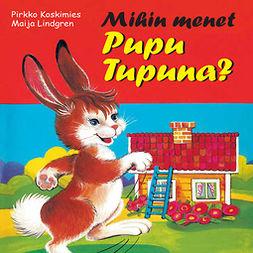 Koskimies, Pirkko - Mihin menet, Pupu Tupuna?, äänikirja