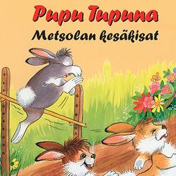 Koskimies, Pirkko - Pupu Tupuna - Metsolan kesäkisat, äänikirja