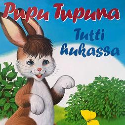 Koskimies, Pirkko - Pupu Tupuna - Tutti hukassa, äänikirja