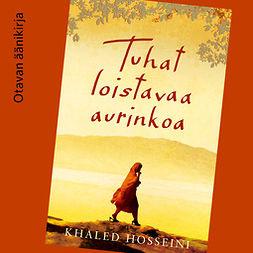 Hosseini, Khaled - Tuhat loistavaa aurinkoa, audiobook