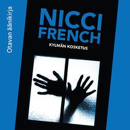 French, Nicci - Kylmän kosketus, äänikirja