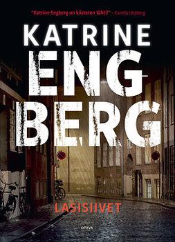 Engberg, Katrine - Lasisiivet, ebook