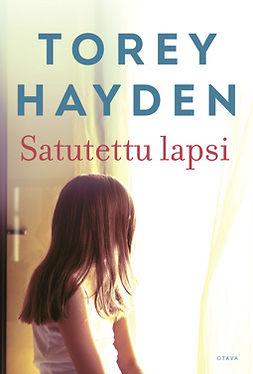Hayden, Torey - Satutettu lapsi, e-bok