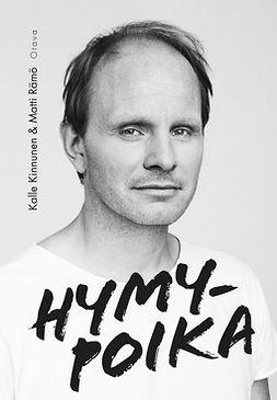 Kinnunen, Kalle - Hymypoika: Dome Karukosken tie Lepsämästä Hollywoodiin, e-kirja
