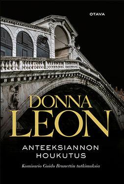 Leon, Donna - Anteeksiannon houkutus: Komisario Guido Brunettin tutkimuksia, ebook