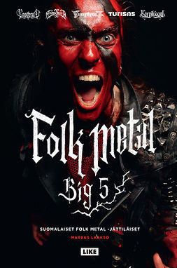Laakso, Markus - Folk Metal Big 5: Suomalaiset folk metal -jättiläiset, e-kirja