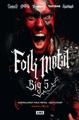 Folk Metal Big 5: Suomalaiset folk metal -jättiläiset