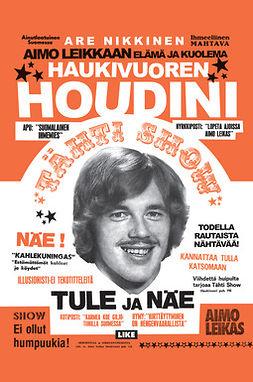 Haukivuoren Houdini: Aimo Leikkaan elämä ja kuolema
