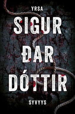 Sigurðardóttir, Yrsa - Syvyys, e-kirja