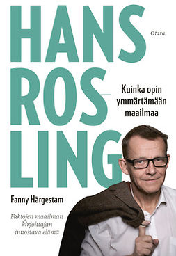 Härgestam, Fanny - Hans Rosling: Kuinka opin ymmärtämään maailmaa, e-kirja
