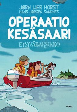 Horst, Jørn Lier - Operaatio Kesäsaari: Etsiväkaksikko 5, e-kirja