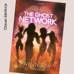 Davidson, I. l. - The Ghost Network - Käynnistä, äänikirja