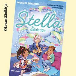 Bernadotte, Madeleine - Stella ja salaisuus, äänikirja