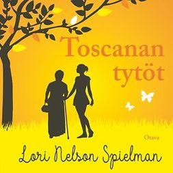 Spielman, Lori Nelson - Toscanan tytöt, äänikirja