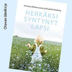Louise, Prinsessa Märtha - Herkäksi syntynyt lapsi, audiobook