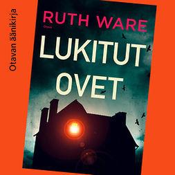 Ware, Ruth - Lukitut ovet, äänikirja