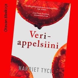 Tyce, Harriet - Veriappelsiini, äänikirja