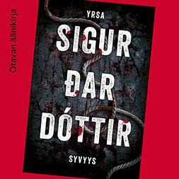 Sigurðardóttir, Yrsa - Syvyys, äänikirja