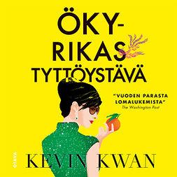 Kwan, Kevin - Ökyrikas tyttöystävä, äänikirja
