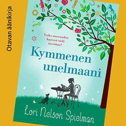 Spielman, Lori Nelson - Kymmenen unelmaani, äänikirja