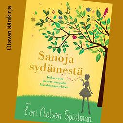 Spielman, Lori Nelson - Sanoja sydämestä, äänikirja