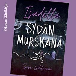 Luhtanen, Sari - Isadella - Sydän murskana, audiobook