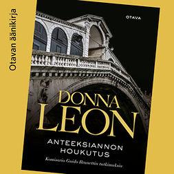 Leon, Donna - Anteeksiannon houkutus: Komisario Guido Brunettin tutkimuksia, audiobook