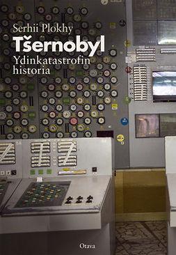 Plokhy, Serhii - Tsernobyl: Ydinkatastrofin historia, ebook