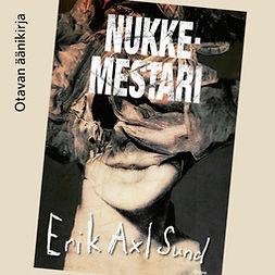 Sund, Erik Axl - Nukkemestari, audiobook