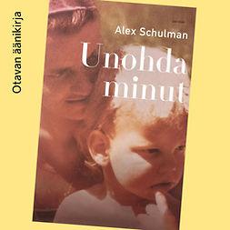 Schulman, Alex - Unohda minut, äänikirja