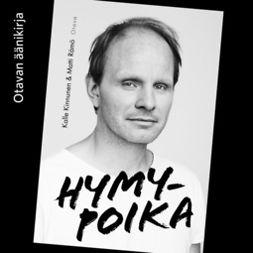 Kinnunen, Kalle - Hymypoika: Dome Karukosken tie Lepsämästä Hollywoodiin, äänikirja