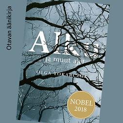 Tokarczuk, Olga - Alku ja muut ajat, audiobook