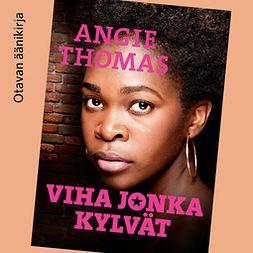 Thomas, Angela - Viha jonka kylvät, äänikirja