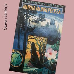 Manninen, Kirsti - Murha Monrepoossa: Salapoliisiseikkailu Viipurissa heinäkuussa 1871, äänikirja