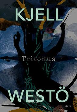 Westö, Kjell - Tritonus, e-kirja
