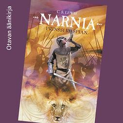 Lewis, C. S. - Prinssi Kaspian: Narnia-sarjan toinen kirja, äänikirja