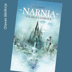 Lewis, C. S. - Velho ja leijona: Narnian tarinat, äänikirja