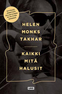 Takhar, Helen Monks - Kaikki mitä halusit, e-kirja