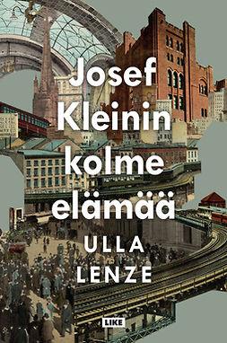 Lenze, Ulla - Josef Kleinin kolme elämää, e-kirja