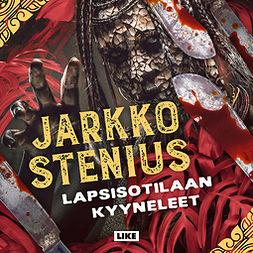 Stenius, Jarkko - Lapsisotilaan kyyneleet, äänikirja